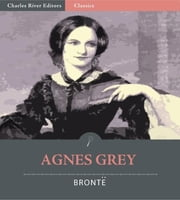Agnes Grey (Illustrated Edition) ebook by Anne Bronte