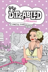 DitzAbled Princess - A Comical Diary Inspired by Real Life ebook by Jewel Kats