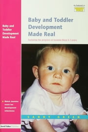 Baby and Toddler Development Made Real - Featuring the Progress of Jasmine Maya 0-2 Years ebook by Sandy Green