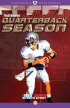 Quarterback Season ebook by Fred Bowen