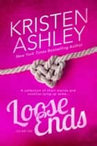Loose Ends ebook by Kristen Ashley