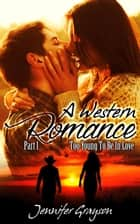 Too Young To Be In Love - A Western Romance, #1 ebook by Jennifer Grayson