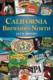 California Breweries North ebook by Jay R. Brooks