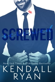 Screwed ebook by Kendall Ryan