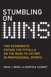 Stumbling on Wins (Bonus Content Edition) ebook by David Berri,Martin Schmidt