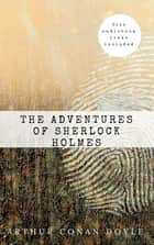 Arthur Conan Doyle: The Adventures of Sherlock Holmes [contains links to free audiobook] (The Sherlock Holmes novels and stories #3) ebook by Arthur Conan Doyle