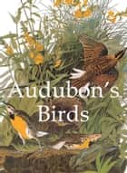 Audubon's Birds ebook by John James Audubon