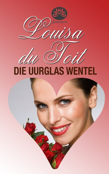 Die uurglas wentel ebook by Louisa du Toit
