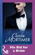 His Bid For A Bride (Mills & Boon Modern) ebook by Carole Mortimer
