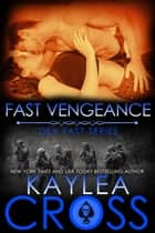 Fast Vengeance 電子書 by Kaylea Cross