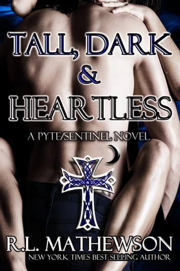 Tall, Dark & Heartless: A Pyte/Sentinel Series Novel ebook by R.L. Mathewson
