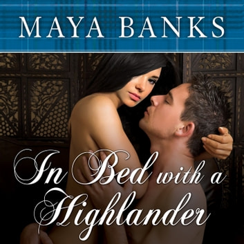 In Bed with a Highlander audiobook by Maya Banks