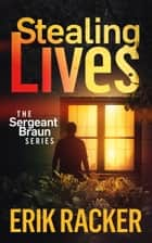 Stealing Lives ebook by Erik Racker
