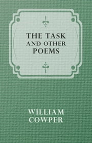The Task and Other Poems ebook by William Cowper