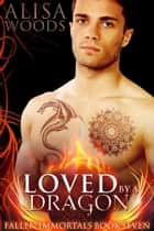 Loved by a Dragon ebook by Alisa Woods