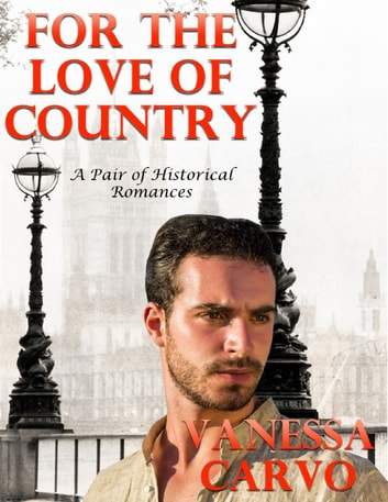 For the Love of Country: A Pair of Historical Romances ebook by Vanessa Carvo