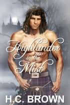 Highlander in the Mist ebook by H.C. Brown