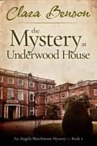 The Mystery at Underwood House ebook by Clara Benson