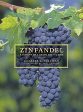 Zinfandel: A History of a Grape and Its Wine ebook by Sullivan, Charles L.