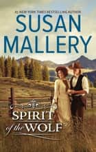 Spirit of the Wolf ebook by Susan Mallery