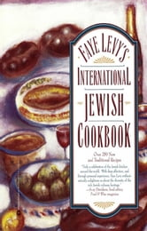 Faye Levy's International Jewish Cookbook ebook by Faye Levy