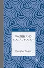 Water and Social Policy ebook de M. Pawar