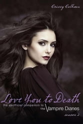 Love You to Death Season 2 ebook by Crissy Calhoun