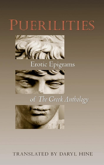 Puerilities - Erotic Epigrams of The Greek Anthology ebook by