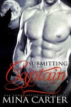 Submitting to the Captain ebook by Mina Carter