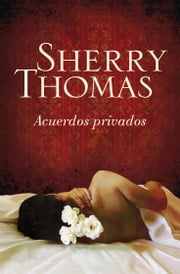 Acuerdos privados ebook by Sherry Thomas