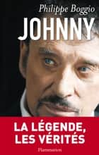 Johnny Hallyday ebook by Philippe Boggio