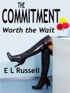 The Commitment eBook by E L Russell