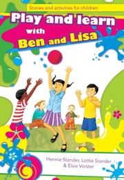 Play and Learn with Ben and Lisa ebook by Hennie Stander
