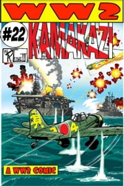 World War 2 Kamakazi ebook by Ronald Ledwell Sr