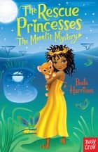 The Rescue Princesses: The Moonlit Mystery ebook by Paula Harrison