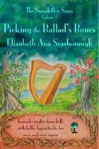 Picking the Ballad's Bones: Book Two of The Songkiller Saga ebook by Elizabeth Ann Scarborough