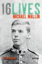 Michael Mallin - 16Lives ebook by Brian Hughes