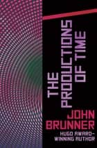 The Productions of Time eBook by John Brunner