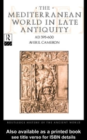 The Mediterranean World in Late Antiquity: Ad 395-600 ebook by Cameron, Averil