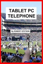 Tablet PC Telephone ebook by Robert Stetson