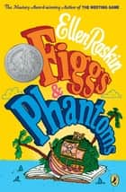 Figgs & Phantoms ebook by Ellen Raskin