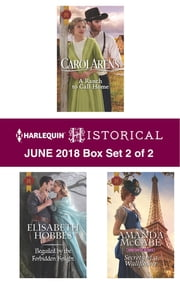 Harlequin Historical June 2018 - Box Set 2 of 2 - A Ranch to Call Home\Beguiled by the Forbidden Knight\Secrets of a Wallflower ebook by Carol Arens, Elisabeth Hobbes, Amanda McCabe