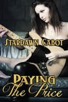Paying the Price ebook by Stardawn Cabot