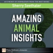 Amazing Animal Insights ebook by Sherry Seethaler