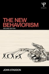 The New Behaviorism - Second Edition ebook by John Staddon