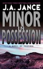 Minor in Possession - A J.P. Beaumont Novel ebook by J. A Jance
