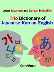 Trio Dictionary of Japanese-Korean-English - Learn Japanese and Korean in English ebook by Taebum Kim