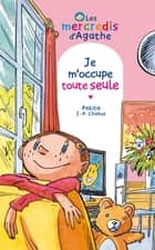 Je m'occupe toute seule (Les mercredis d'Agathe) ebook by Jean-Philippe Chabot, Pakita