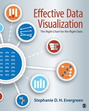 Effective Data Visualization - The Right Chart for the Right Data ebook by Dr. Stephanie D. H. Evergreen