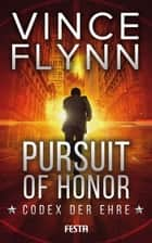 Pursuit of Honor - Codex der Ehre ebook by Vince Flynn